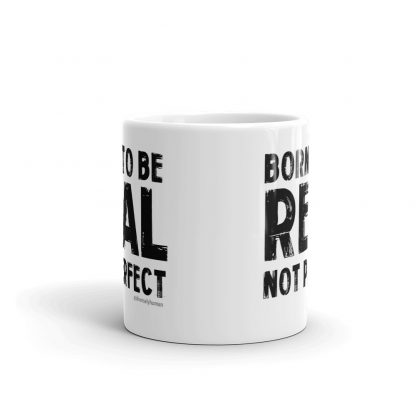 Born to be Real, Not Perfect Coffee Mug