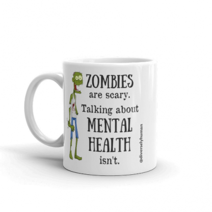 Zombies are Scary. Talking about Mental Health Isn't Coffee Mug