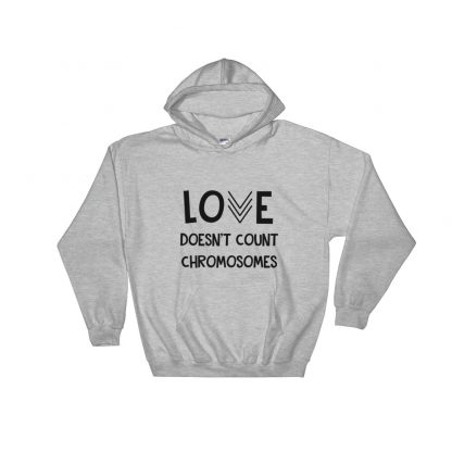 Love Doesn't Count Chromosomes Grey Hoodie