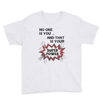 No one is you and that your super power Kids T-Shirt