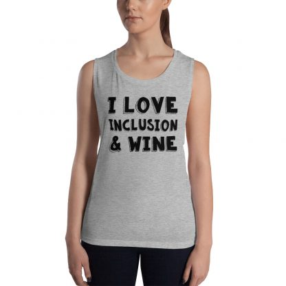 I Love Inclusion and Wine Ladies' Tank