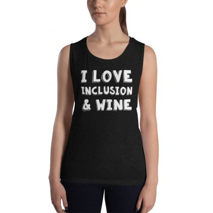 I Love Inclusion and Wine Black Ladies' Tank