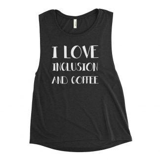 I Love Inclusion and Coffee Ladies' Black Tank