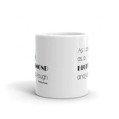 As Rare as a Blue Diamond and Just as Tough Coffee Mug
