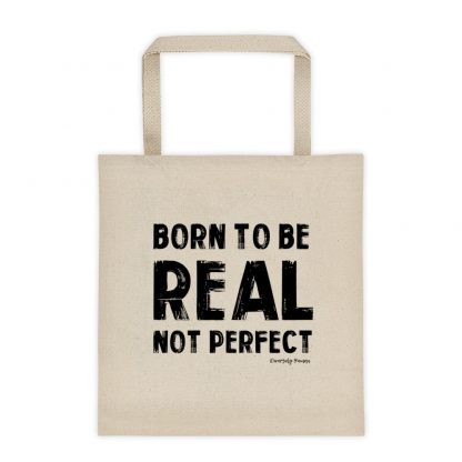 Born To Be Real, Not Perfect Tote bag