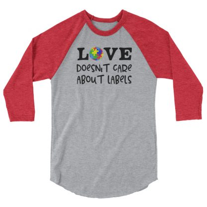 Love doesn't care about labels 3/4 sleeve shirt