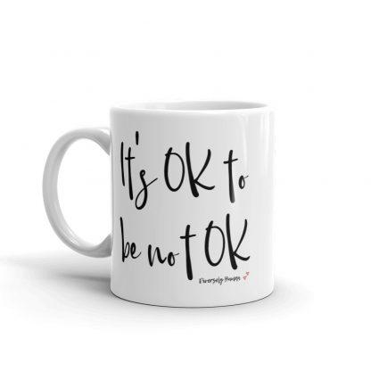 It's Ok to be Not Ok Mug