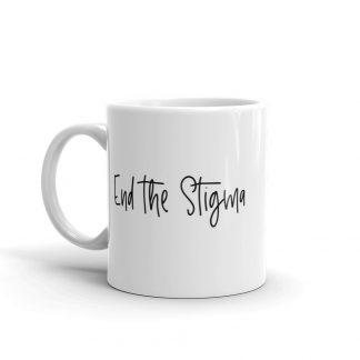 End the Stigma script Mug – Mental Health Awareness