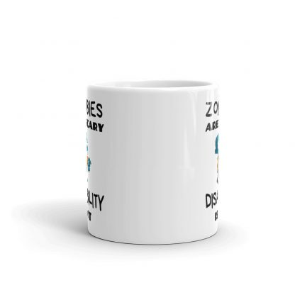 Zombies are Scary. Disability isn't! Coffee Mug