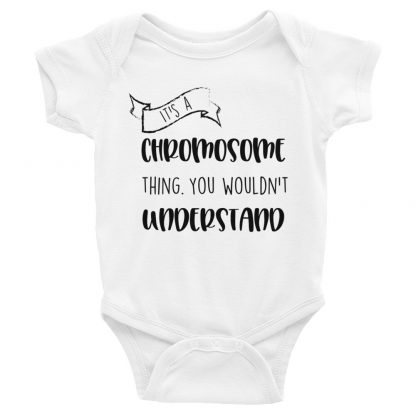 It's a Chromosome Thing Baby Bodysuit